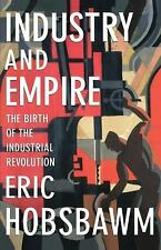 Industry and Empire : The Birth of the Industrial Revolution by Eric Hobsbawm...