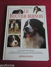 Livre Le BOUVIER BERNOIS / chien / Education santé alimentation...etc