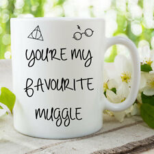 Funny Novelty Mug You're My Favourite Muggle Coffee Tea Cup Birthday WSDMUG724