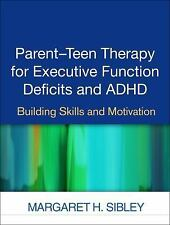 Parent-Teen Therapy for Executive Function Deficits and ADHD: Building Skills an
