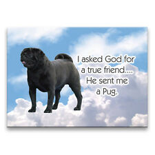 BLACK PUG True Friend From God FRIDGE MAGNET New DOG