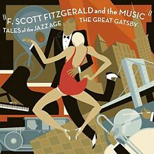 F Scott Fitzgerald and the Music Tales of the Jazz Age  The Great Gatsby [CD]