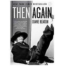 Then Again by Diane Keaton (2012, Paperback)