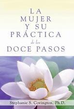 La Mujer y Su Práctica de los Doce Pasos by Stephanie S. Covington (1994 PB  NEW