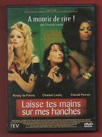 DVD - LAISSE TES MAINS SUR MES HANCHES avec Rossy de Palma, Chantal Lauby ...