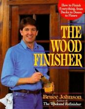 Wood Finisher : How to Finish Everything from Decks to Doors to Floors-ExLibrary