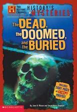 History's Mysteries : The Dead, the Doomed, and the Buried by Jane B. Mason...