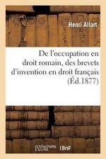 Generalites: De l'Occupation en Droit Romain, des Brevets d'Invention en...