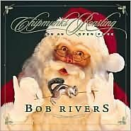 Chipmunks Roasting On An Open Fire - Rivers, Bob - CD New Sealed