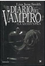 IL DIARIO DEL VAMPIRO - LA MESSA NERA - LISA JANE SMITH - NEWTON COMPTON - 2011