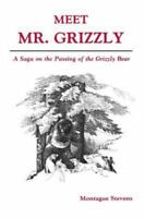 Meet Mr Grizzly: A Saga on the Passing of the Grizzly Bear, Montague Stevens,094