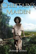 Cheiftain's Maiden by Roberta Grimes (2016, Paperback)