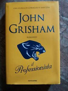 JOHN GRISHAM - IL PROFESSIONISTA - MONDADORI - 2007