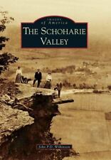 The Schoharie Valley [Images of America] [NY] [Arcadia Publishing]