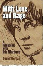 With Love and Rage: A Friendship with Iris Murdoch, David Morgan, Very Good, Pap