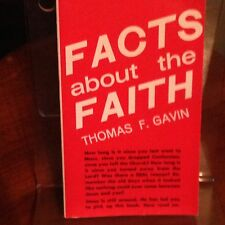 Facts About the Faith, Thomas F. Gavin (Catholic Questions Answered)