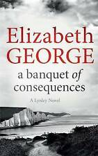 """""""AS NEW"""" A Banquet of Consequences: An Inspector Lynley Novel: 16, George, Eliza"""