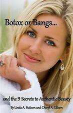NEW Botox Or Bangs...and the 9 Secrets to Authentic Beauty by Cheryl A. Ellison