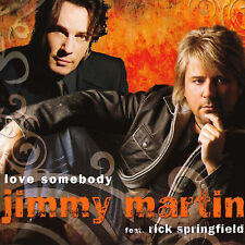 Jimmy Martin feat. Rick Springfield - Love Somebody (MCD)