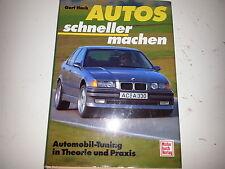 Autos schneller machen Tuning in Theorie & Praxis Mini Audi BMW Mercedes Opel VW