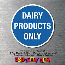 Dairy products only food safety sticker oh&s compliant water/ fade proof