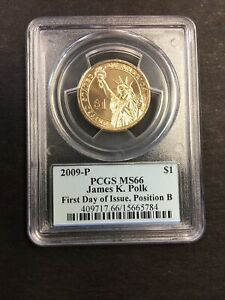 2009-P PCGS MS66 JAMES K. POLK FIRST DAY OF ISSUE POS. B $1 PRESIDENT COIN!