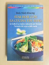 Star bene con la cucina Yin-Yang di Binh Ninh Khuong Paperback Ed. Sperling 2002