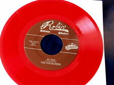 VOCALEERS~ BE TRUE~ RED WAX~ MINT~ OH! WHERE~ RED ROBIN~ DOO WOP