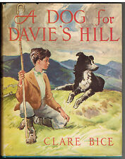 1957 Clare Bice A Dog For Davie's Hill Book Weekly Reader DJ Hardcover Book