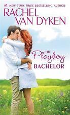The Bachelors of Arizona: The Playboy Bachelor 2 by Rachel Van Dyken (2017,...