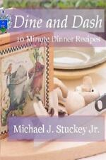 Dine and Dash : 10 Minute Dinner Recipes by Michael Stuckey (2012, Paperback)