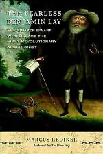 The Fearless Benjamin Lay: The Quaker Dwarf Who Became the First Revolutionary A