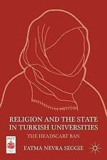 Religion and the State in Turkish Universities: The Headscarf Ban (Middle East T
