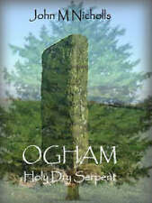 Ogham: Holy Dry Serpent, Good, John M Nicholls, Book