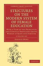 Strictures on the Modern System of Female Education 2 Volume Set: With a View of