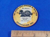 1978 Tri-State Gasoline & Tractor Assoc Show Portland,Indiana Pinback Button VTG