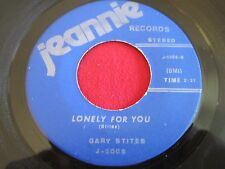 OLDIES 45 - GARY STITES - LONELY FOR YOU / HELP ME MAKE IT THROUGH- JEANNIE 5006