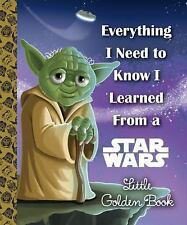Little Golden Book: Everything I Need to Know I Learned from a Star Wars...