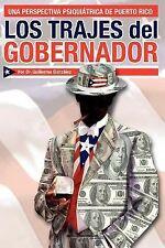 Los Trajes del Gobernador : Una Perspectiva Psiquiátrica de Puerto Rico by...