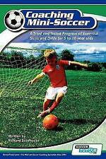 Coaching Mini Soccer: A Tried and Tested Program of Essential Skills and...