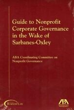 Guide to Nonprofit Corporate Governance in the Wake of Sarbanes-Oxley by ABA Co