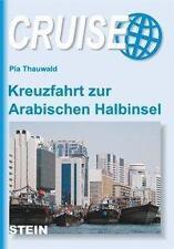 Kreuzfahrt zur Arabischen Halbinsel von Pia Thauwald (2010, Taschenbuch)