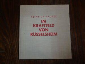 altes Buch Im Kraftfeld von Rüsselsheim von Heinrich Hauser 22x21cm
