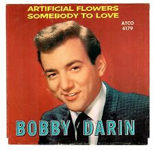 Bobby Darin 1960 Atco 45rpm Artificial Flowers b/w Somebody To Love  cLEAn!