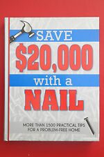 READERS DIGEST - SAVE 20,000 WITH A NAIL MORE THAN 1500 PRACTICAL TIPS (HC 2013)