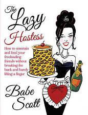 The Lazy Hostess by Babe Scott (Hardback, 2013)