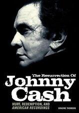 RESURRECTION OF JOHNNY CASH:Hurt, Redemption & American Recordings NEW Unread