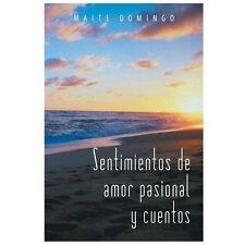 Sentimientos de Amor Pasional y Cuentos by Maite Domingo (2013, Paperback)
