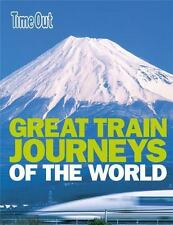 Time Out Great Train Journeys of the World (Paperback or Softback)