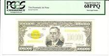 Tim Prusmack Money Art $100,000 Gold Certificate PCGS 68PPQ- STUNNING!
